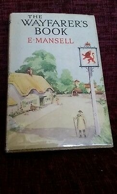 The Wayfarer's Book By F. Mansell First Impression 1940 in vgc with dust cover