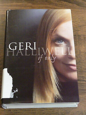 If Only by Geri Halliwell (Hardback, 1999) HB 1st Ed AUTOGRAPHED