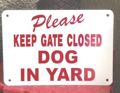 """BEWARE OF DOG KEEP GATE CLOSED DOG in yard THICK Aluminum 10"""" x 7"""" red/white"""