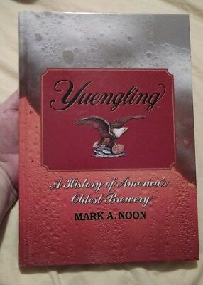 YUENGLING: A HISTORY OF AMERICA'S OLDEST BREWERY Signed By Author & Yuengling