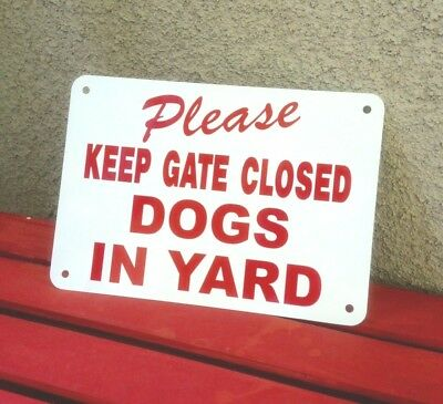 """BEWARE OF DOGS IN YARD KEEP GATE CLOSED  sign 10"""" x 7""""  aluminum"""