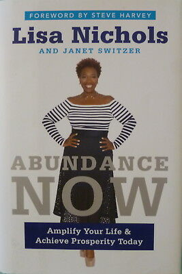 ABUNDANCE NOW by LISA NICHOLS FIRST 1st EDITION HCDJ STEVE HARVEY foreword