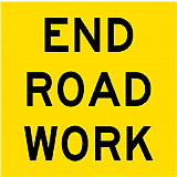 Temporary Traffic Signs -  END ROAD WORK