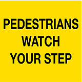 Temporary Traffic Signs -  PEDESTRIANS WATCH YOUR STEP