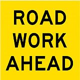 Temporary Traffic Signs -  ROAD WORK AHEAD
