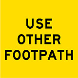 Temporary Traffic Signs -  USE OTHER FOOTPATH