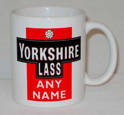 Yorkshire Lass Mug Can PERSONALISE Any Name Dad Mum Lad Tea Cup Great Funny Gift