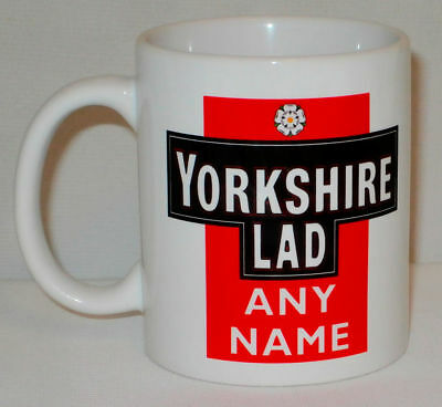 Yorkshire Lad Mug Can PERSONALISE Any Name Dad Mum Lass Tea Cup Great Funny Gift