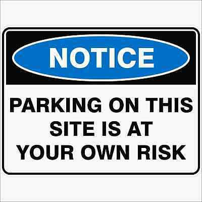 Construction Site Signs -  PARKING ON THIS SITE IS AT YOUR OWN RISK