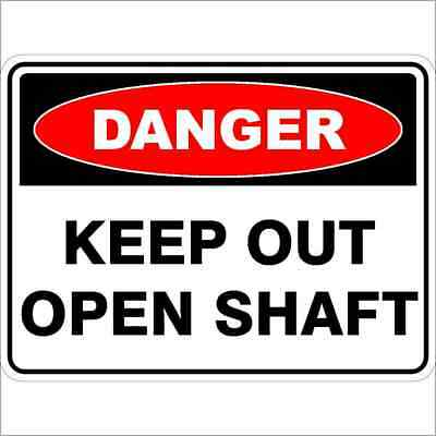 Danger Signs -  KEEP OUT OPEN SHAFT