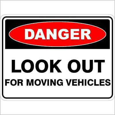 Danger Signs -  LOOK OUT FOR MOVING VEHICLES