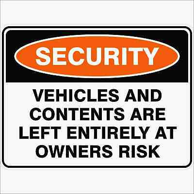 Security Signs -  VEHICLES AND CONTENTS ARE LEFT ENTIRELY AT OWNERS RISK