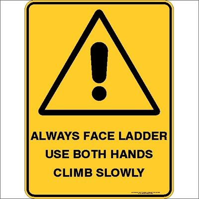 Warning Signs -  ALWAYS FACE LADDER USE BOTH HANDS CLIMB SLOWLY