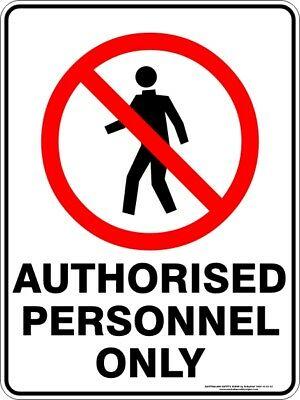 Prohibition Signs -  AUTHORISED PERSONNEL ONLY