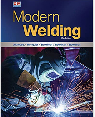 Modern Welding Twelfth Edition, Revised, Textbook Edition, Hardcover