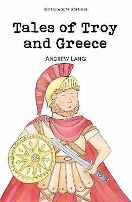 Tales of Troy and Greece (Wordsworth Children's Classics)