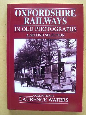 """""""OXFORDSHIRE RAILWAY'S."""" Old Photographs Book"""