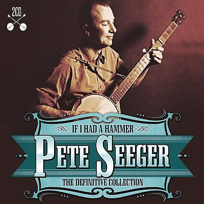 Pete Seeger If I Had A Hammer 2 Cd Set The Definitive Collection