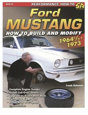 Ford Mustang 1964 1/2 -1973: How To Build And Modify (Performance Projects)