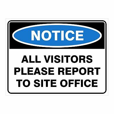 Construction Site Signs -  ALL VISITORS PLEASE REPORT TO SITE OFFICE