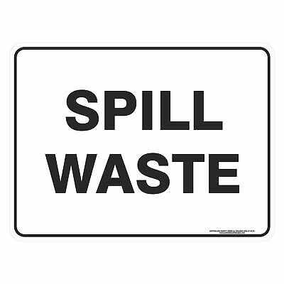 Miscellaneous Signs -  SPILL WASTE