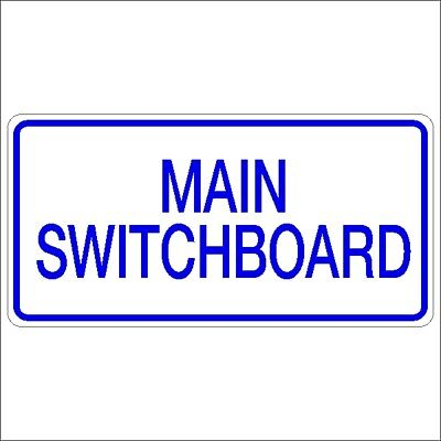 Miscellaneous Signs -  MAIN SWITCHBOARD