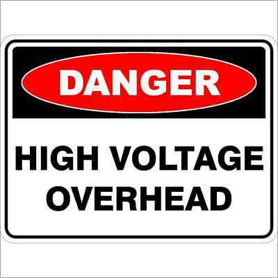 Danger Signs -  HIGH VOLTAGE OVERHEAD