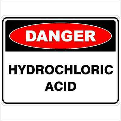 Danger Signs -  HYDROCHLORIC ACID