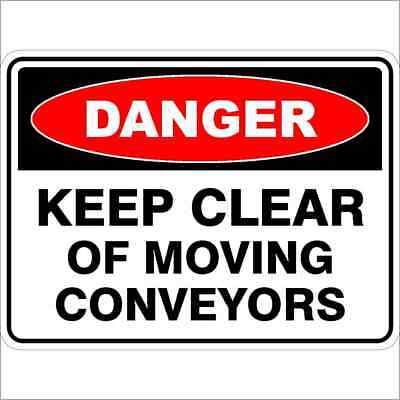 Danger Signs -  KEEP CLEAR OF MOVING CONVEYORS