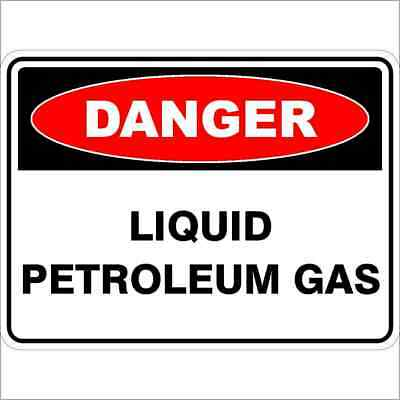 Danger Signs -  LIQUID PETROLEUM GAS