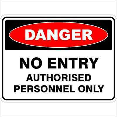 Danger Signs -  NO ENTRY AUTHORISED PERSONNEL ONLY