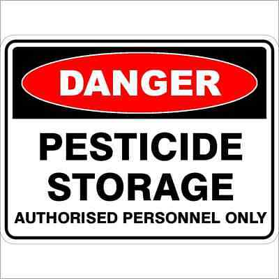 Danger Signs -  PESTICIDE STORAGE AUTHORISED PERSONNEL ONLY