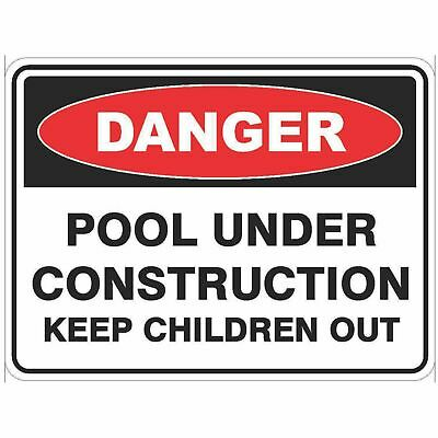 Construction Site Signs -  POOL UNDER CONSTRUCTION KEEP CHILDREN OUT