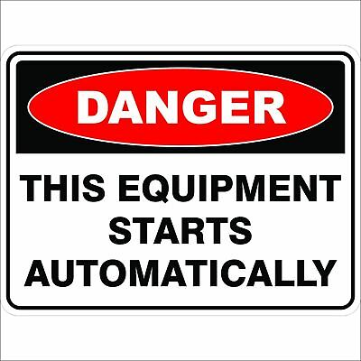 Danger Signs -  THIS EQUIPMENT STARTS AUTOMATICALLY