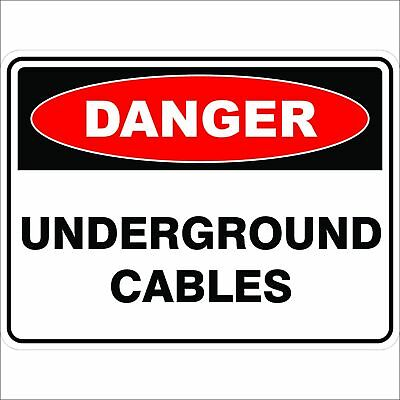 Danger Signs -  UNDERGROUND CABLES