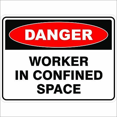 Danger Signs -  WORKER IN CONFINED SPACE