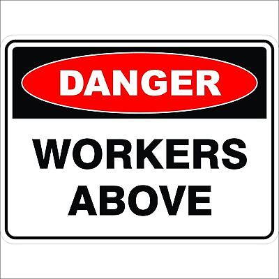 Danger Signs -  WORKERS ABOVE
