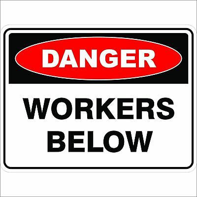 Danger Signs -  WORKERS BELOW