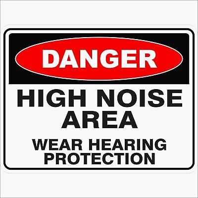 Danger Signs -  HIGH NOISE AREA
