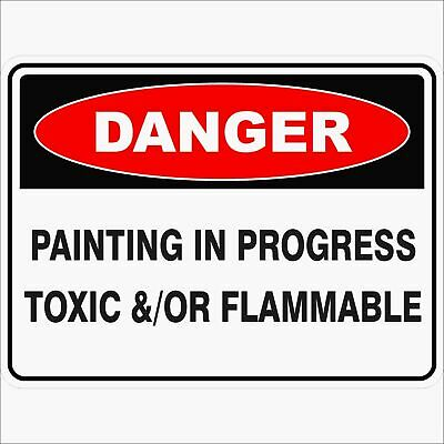 Danger Signs -  PAINTING IN PROGRESS TOXIC &/OR FLAMMABLE