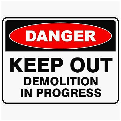 Danger Signs -  KEEP OUT DEMOLITION IN PROGRESS