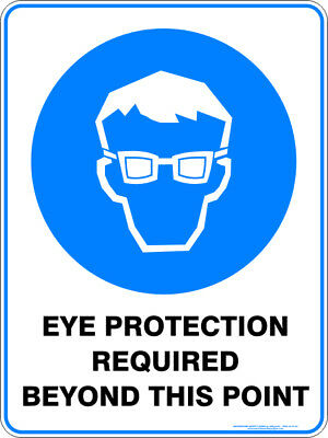 Mandatory Signs -  EYE PROTECTION REQUIRED