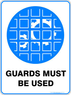 Mandatory Signs -  GUARDS MUST BE