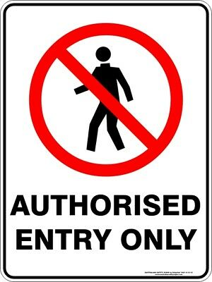 Prohibition Signs -  AUTHORISED ENTRY ONLY