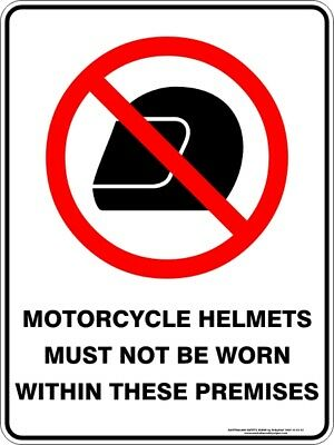 Prohibition Signs -  MOTORCYCLE HELMETS MUST NOT BE WORN WITHIN THESE PREMISES