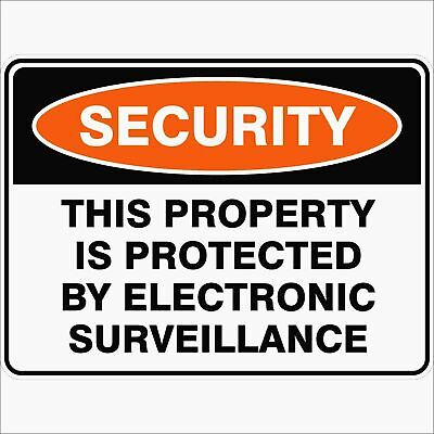 Security Signs -  THIS PROPERTY IS PROTECTED BY ELECTRONIC SURVEILLANCE