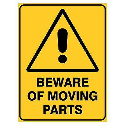 Warning Signs -  BEWARE OF MOVING PARTS