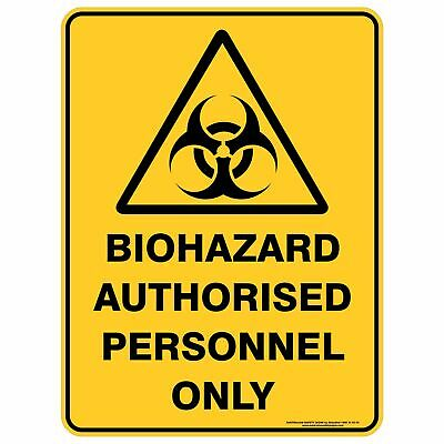 Warning Signs -  BIOHAZARD AUTHORISED PERSONNEL ONLY