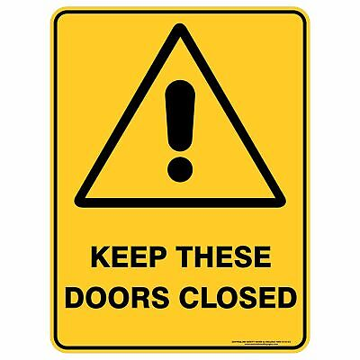 Warning Signs -  KEEP THESE DOORS CLOSED