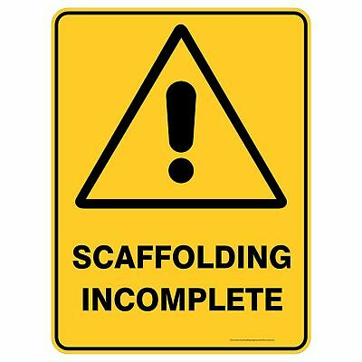 Warning Signs -  SCAFFOLDING INCOMPLETE